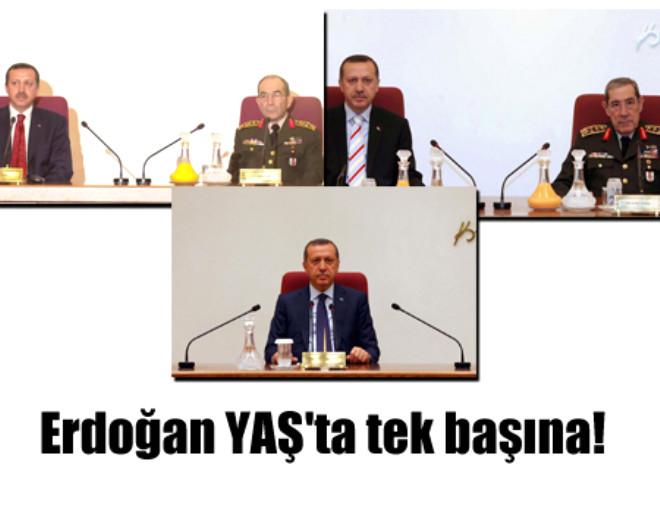 Erdoğan YAŞ'ta Tek Başına!