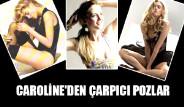 Galeri: Caroline'den Çarpıcı Pozlar!